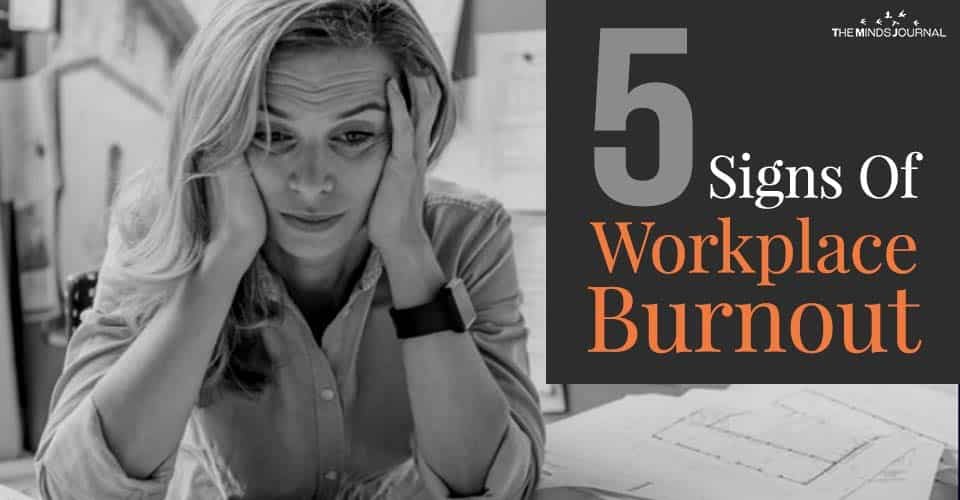 5 Signs You Are Experiencing Workplace Burnout