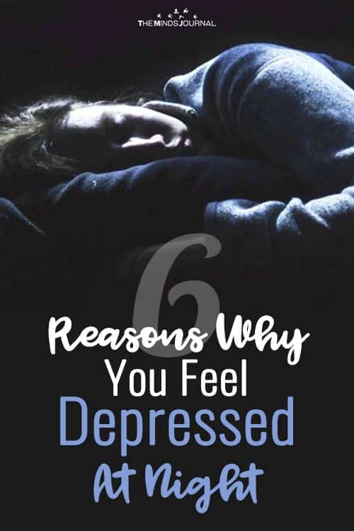 Night Time Depression: 6 Reasons Why You Feel Depressed At Night and How To Avoid It