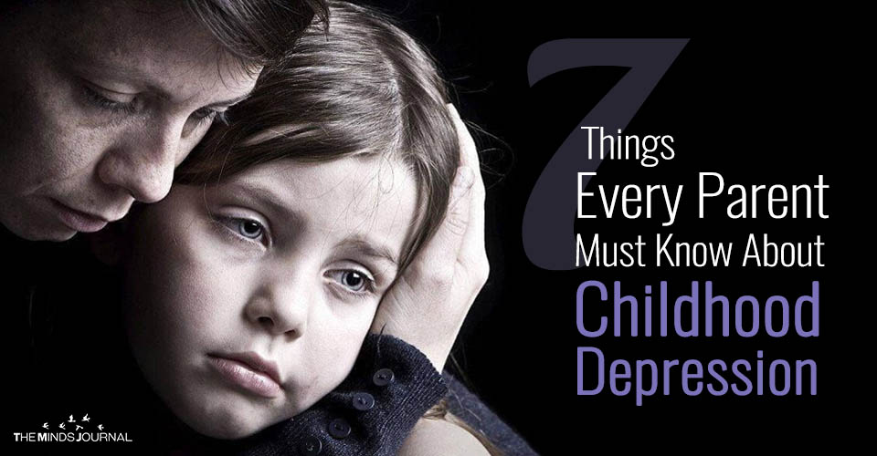 7 Things Every Parent Must Know About Childhood Depression