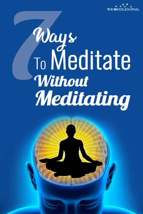 7 Informal Meditation Practices: How To Meditate Without Meditating