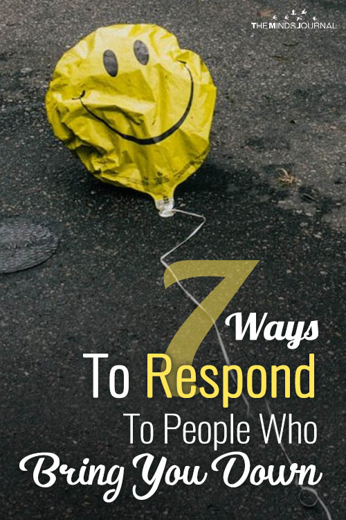 Ways To Respond To People Who Bring You Down