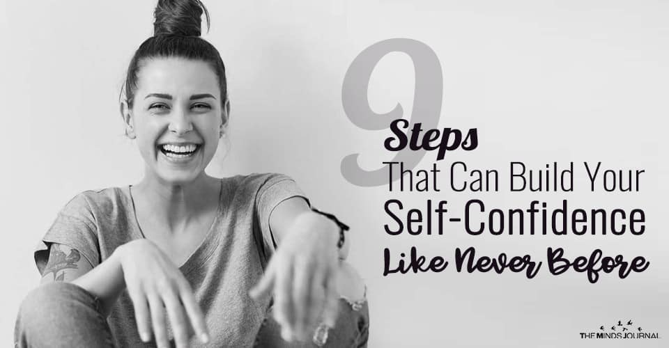 9 Steps That Can Build Your Self-Confidence Like Never Before