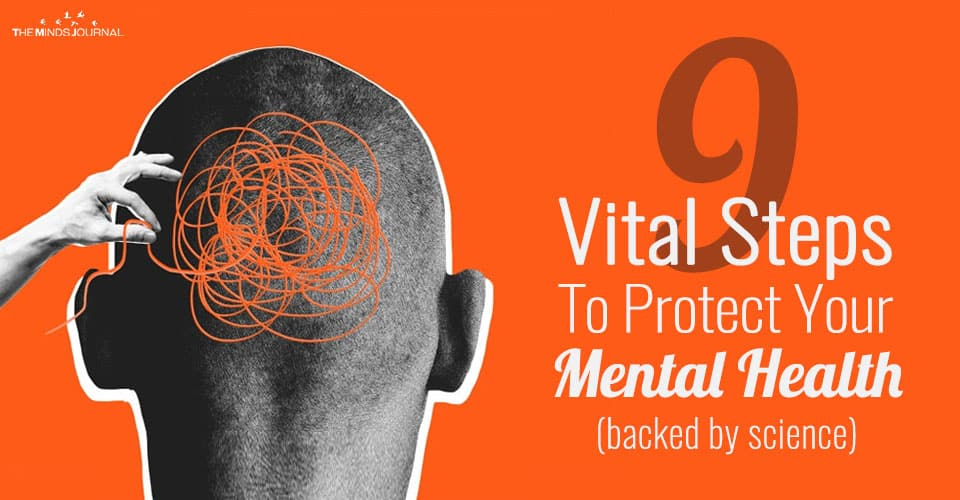 9 Vital Steps To Protect Your Mental Health (backed by science)