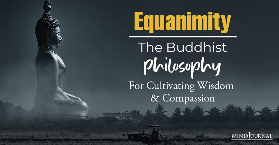 Equanimity The Buddhist Philosophy