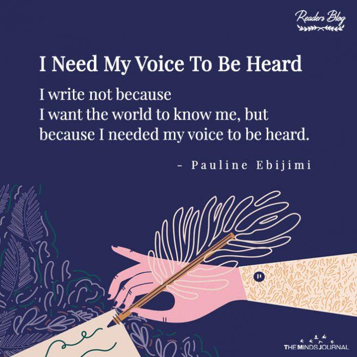 I Need My Voice To Be Heard