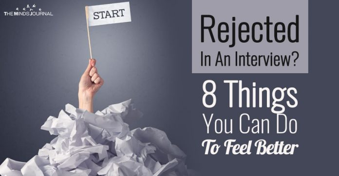 Rejected In An Interview 8 Things You Can Do To Feel Better