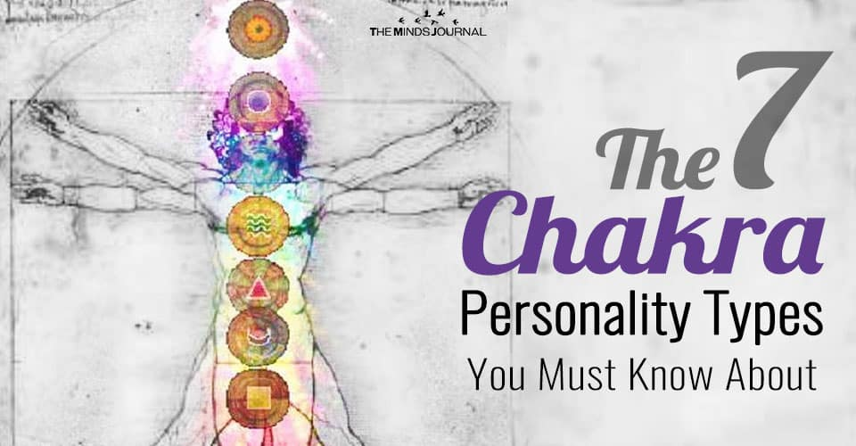 The 7 Chakra Personality Types You Must Know About