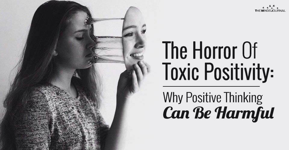 The Horror Of Toxic Positivity: Why Positive Thinking Can Be Harmful