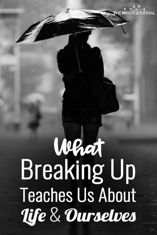 What Breaking Up Teaches Us About Life & Ourselves