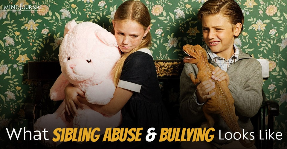 What Sibling Abuse And Bullying Looks Like