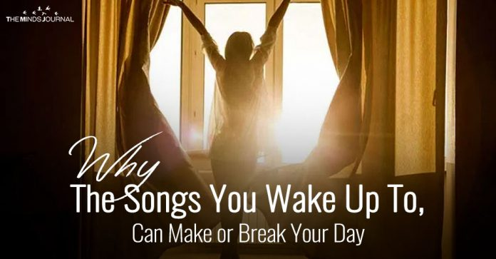 Why The Songs You Wake Up To Can Make or Break Your Day