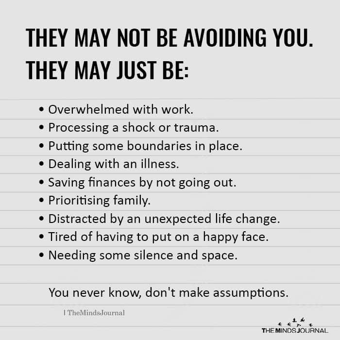 They May Not Be Avoiding You