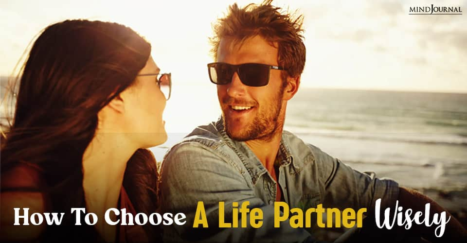 choose a life partner wisely