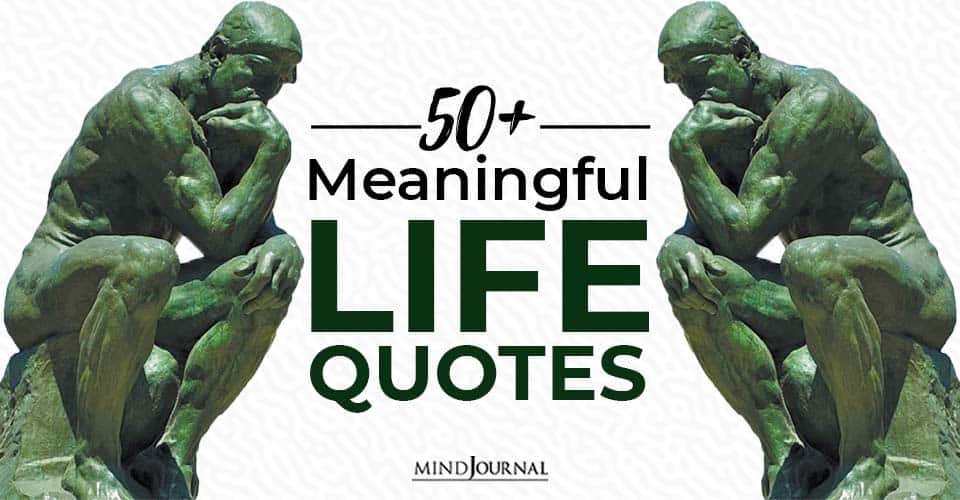 meaningful life quotes that will make you appreciate every moment