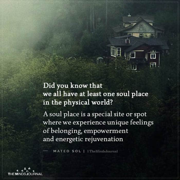 Did you Know that We all have at least One Soul Place