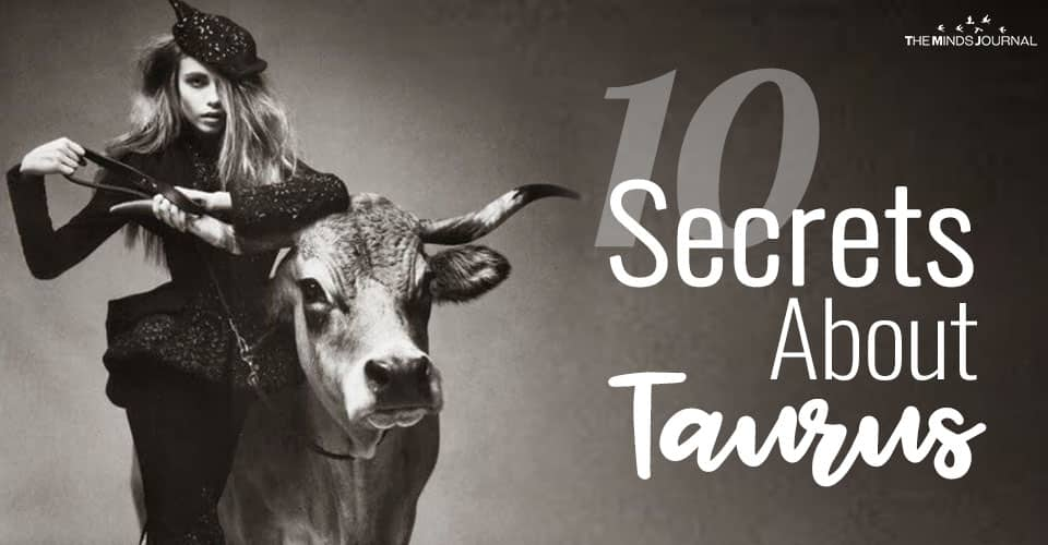 10 Secrets About Taurus You Probably Know Nothing About