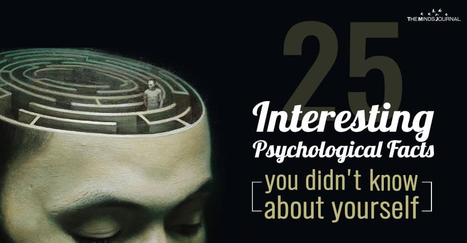 25 Interesting Psychological Facts You Didn't Know About Yourself