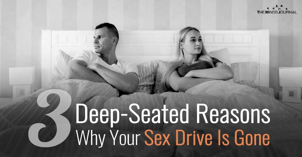 3 Deep-Seated Reasons Why Your Sex Drive Is Gone