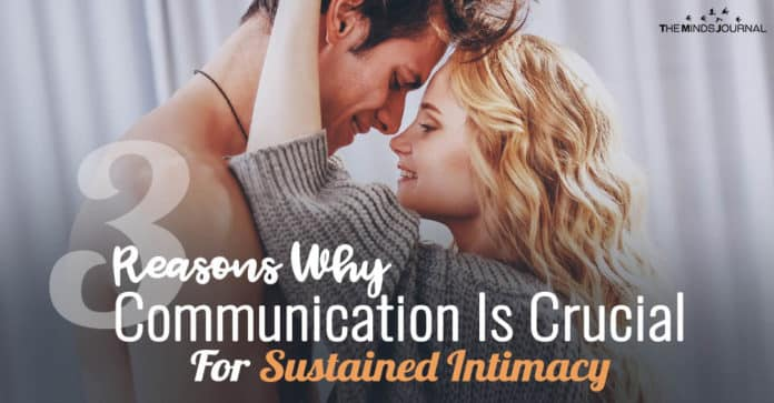 3 Reasons Why Communication Is Crucial For Sustained Intimacy