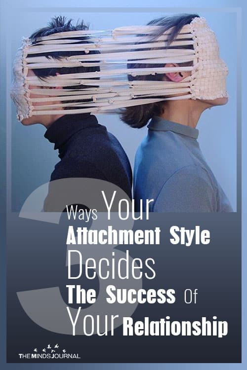 3 Ways Your Attachment Style Decides The Success Of Your Relationship