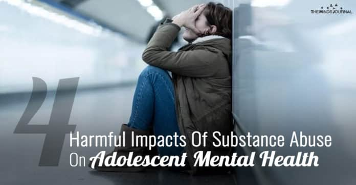 4 Harmful Impacts Of Substance Abuse On Adolescent Mental Health