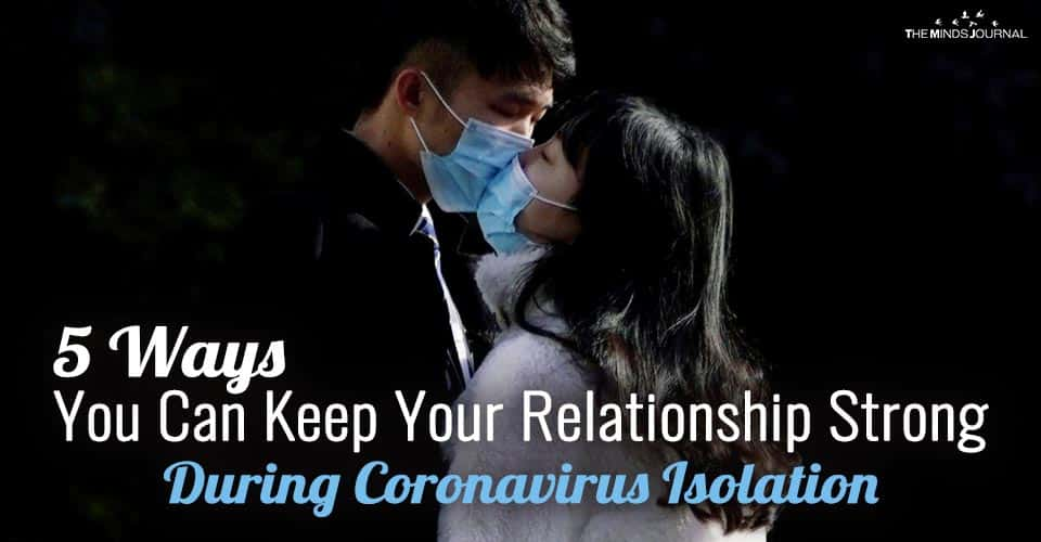 5 Ways You Can Keep Your Relationship Strong During Coronavirus Isolation