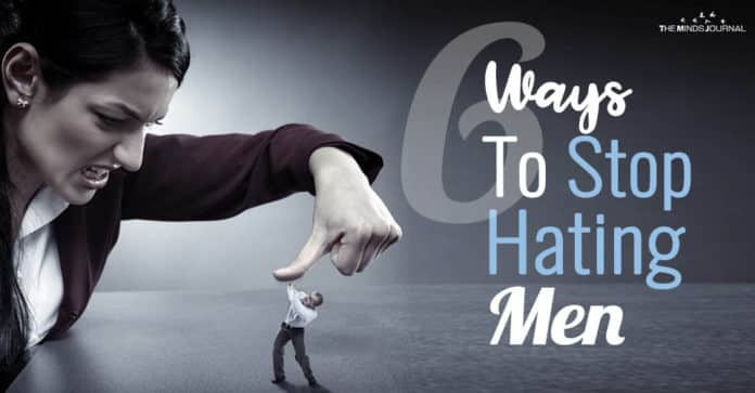 6 Ways To Stop Hating Men