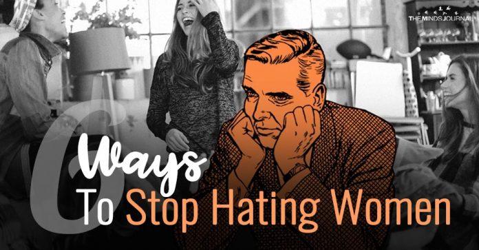 6 Ways To Stop Hating Women
