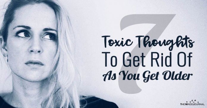 7 Toxic Thoughts To Get Rid Of As You Get Older and What To Think Instead