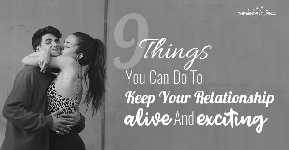 9 Things You Can Do To Keep Your Relationship Alive And Exciting