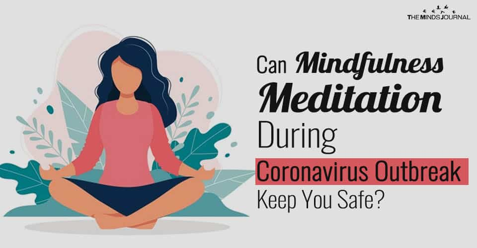 Can Mindfulness Meditation During Coronavirus Outbreak Keep You Safe?
