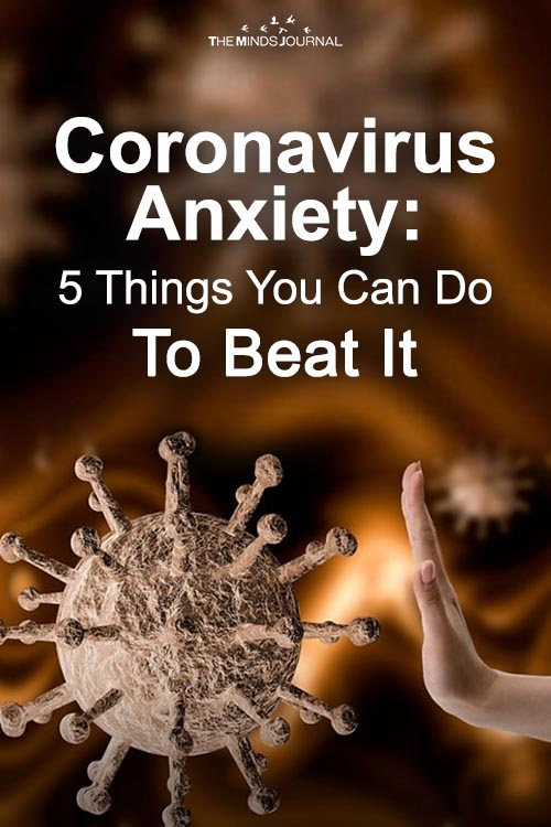 Coronavirus Anxiety 5 Things You Can Do To Beat It