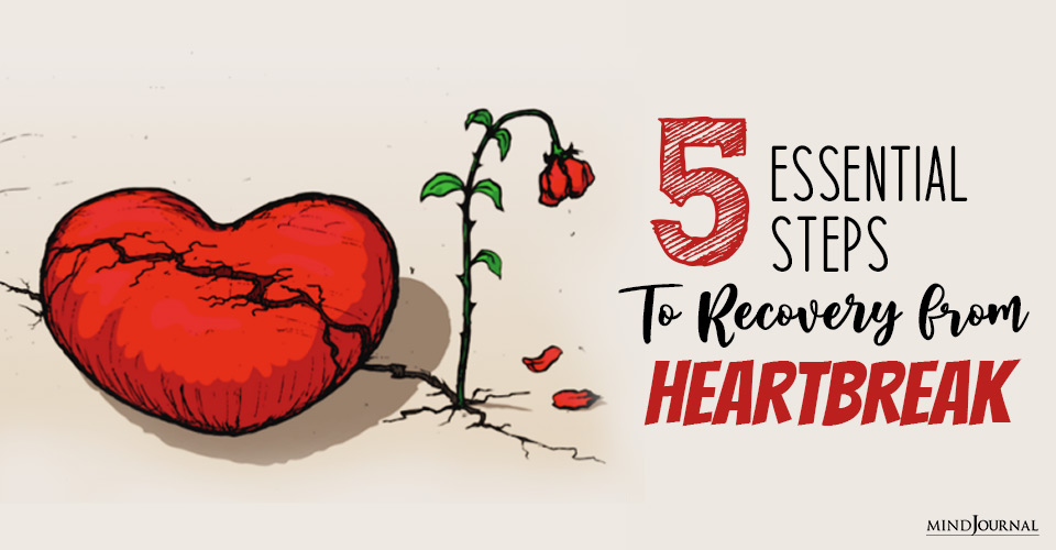Essential Steps to Recovery from Heartbreak