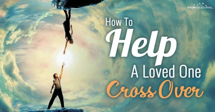 How To Help A Loved One Cross Over