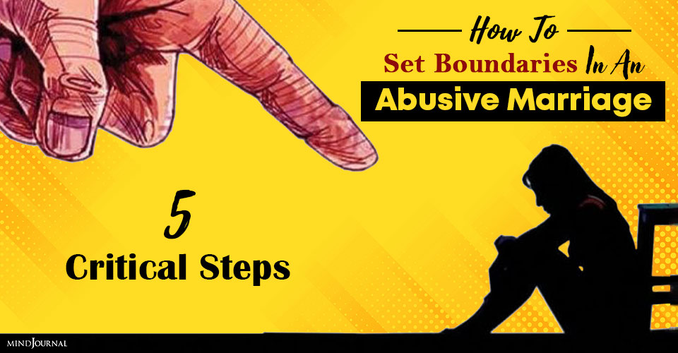 How To Set Boundaries In An Abusive Marriage