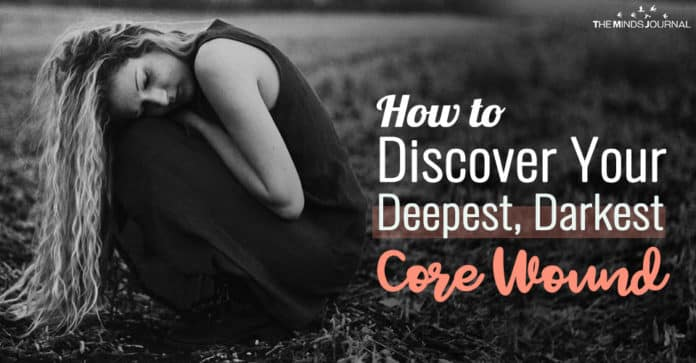 How to Discover Your Deepest, Darkest Core Wound
