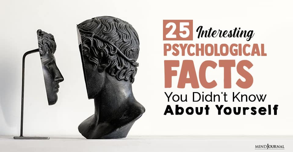 Interesting Psychological Facts You Didn't Know About Yourself