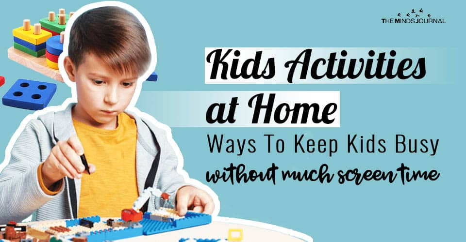 Kids Activities at Home: Ways To Keep Kids Busy Without Much Screen Time