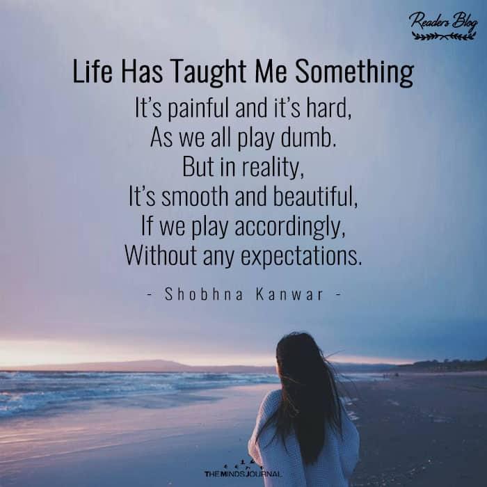 Life Has Taught Me Something