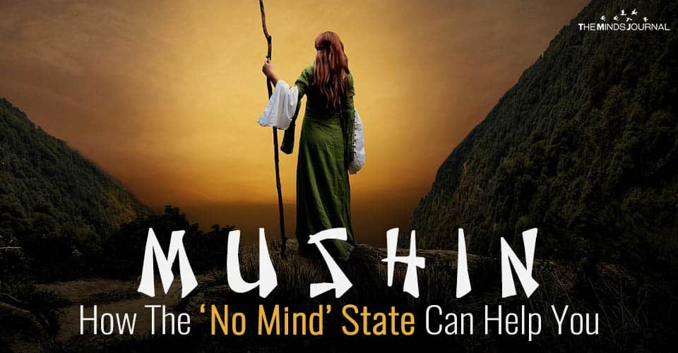 Mushin: How The 'No Mind' State Can Help You