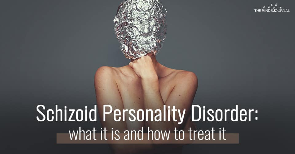 Schizoid Personality Disorder: What It Is And How To Treat It
