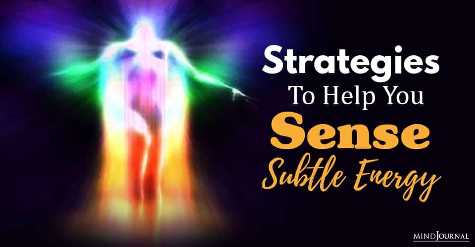 Strategies Help You Sense Subtle Energy