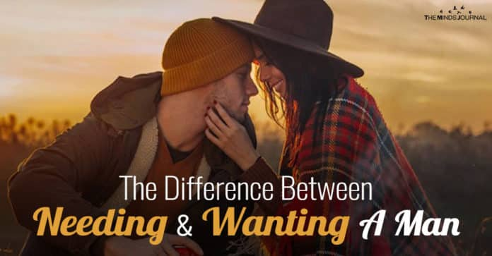 The Difference Between Needing And Wanting A Man