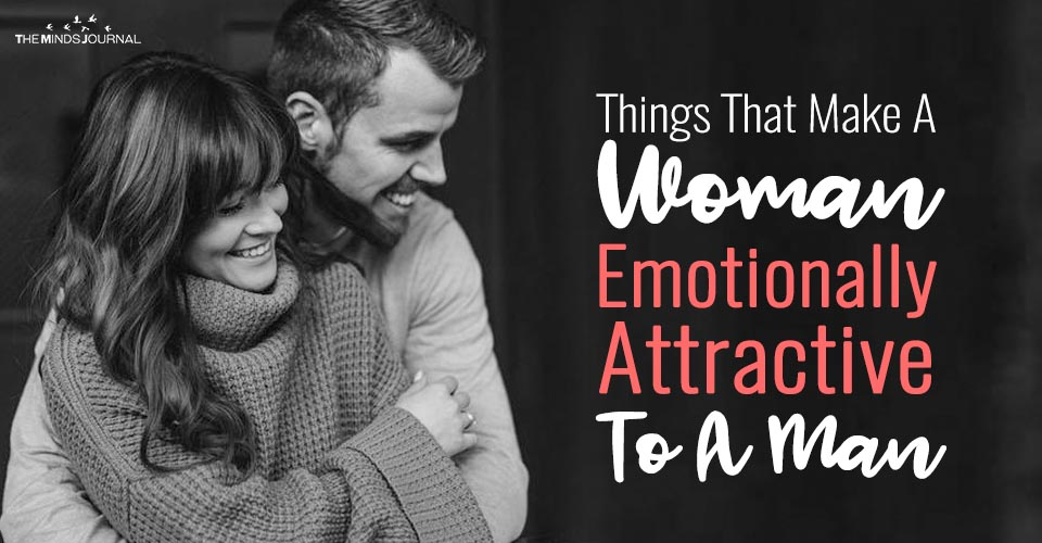 Things That Make A Woman Emotionally Attractive To A Man