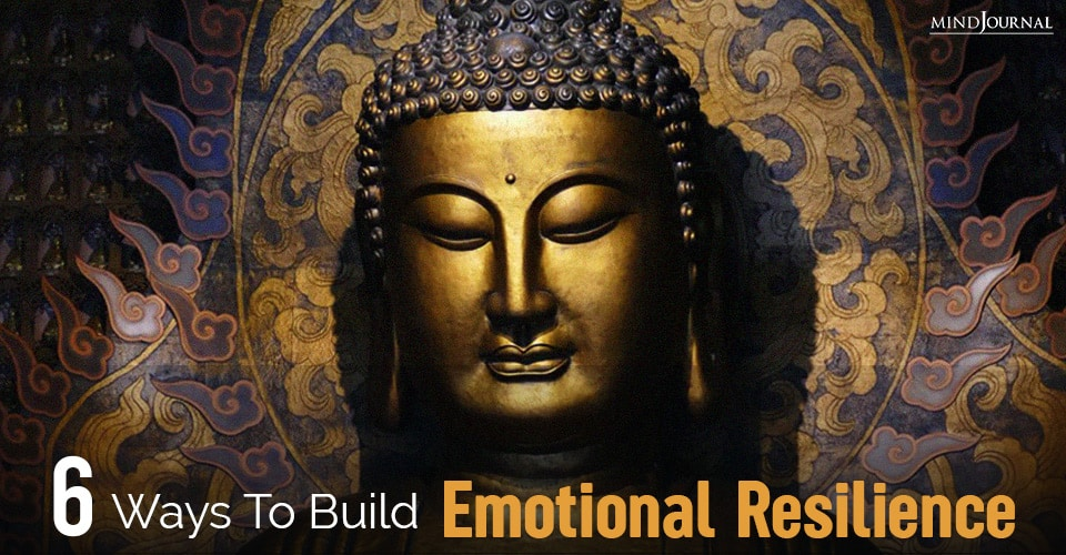 Ways To Build Emotional Resilience