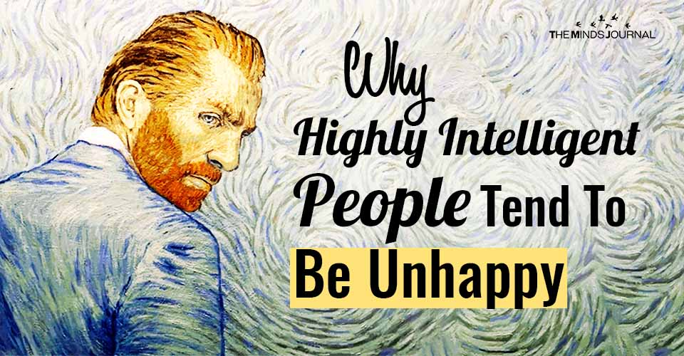 Why Highly Intelligent People Tend To Be Unhappy
