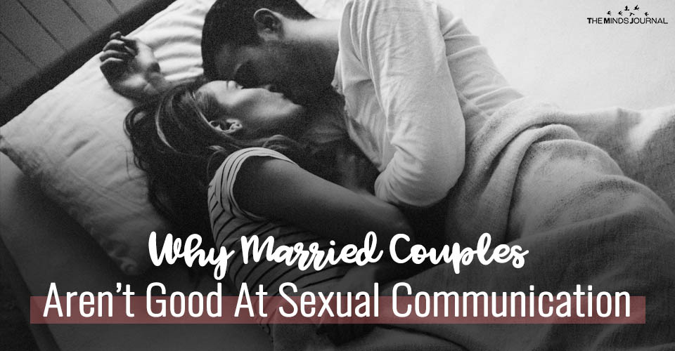 Why Married Couples Are Not Good At Sexual Communication