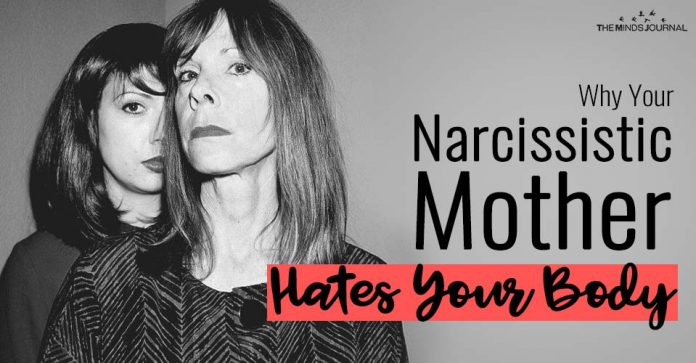Why Your Narcissistic Mother Hates Your Body