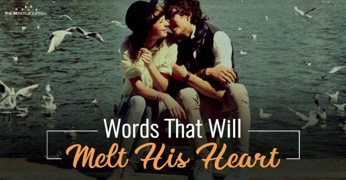 Words That Will Melt His Heart