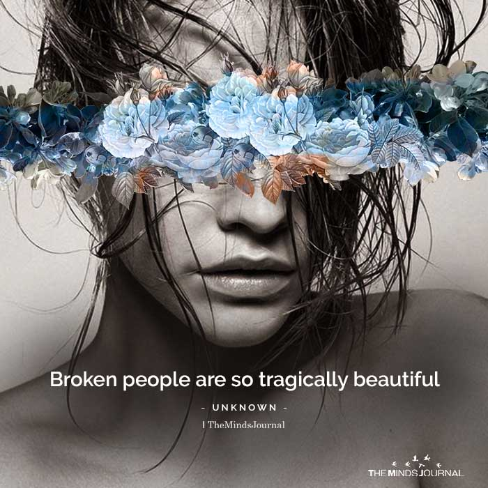 Broken People Are So Tragically Beautiful
